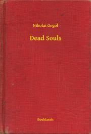 Gogol Nyikolaj Vasziljevics - Dead Souls E-KÖNYV
