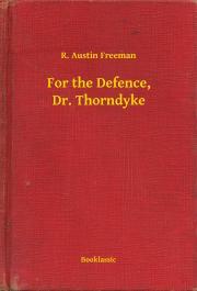 Freeman R. Austin - For the Defence, Dr. Thorndyke E-KÖNYV