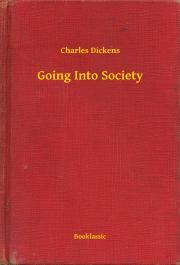 Dickens Charles - Going Into Society E-KÖNYV