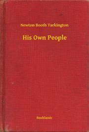 Tarkington Newton Booth - His Own People E-KÖNYV