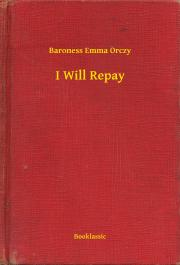 Orczy Emma - I Will Repay E-KÖNYV