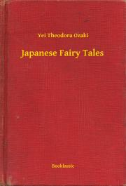 Ozaki Yei Theodora - Japanese Fairy Tales E-KÖNYV