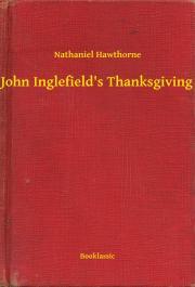 Hawthorne Nathaniel - John Inglefield's Thanksgiving E-KÖNYV