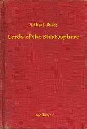 Burks Arthur J. - Lords of the Stratosphere E-KÖNYV