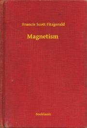 Fitzgerald Francis Scott - Magnetism E-KÖNYV