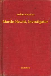 Morrison Arthur - Martin Hewitt, Investigator E-KÖNYV