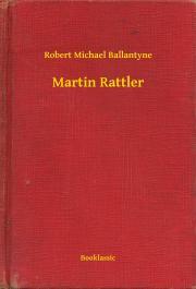 Ballantyne Robert Michael - Martin Rattler E-KÖNYV