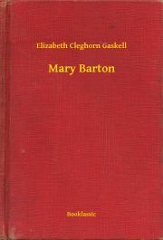 Gaskell Elizabeth Cleghorn - Mary Barton E-KÖNYV