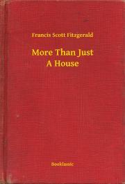 Fitzgerald Francis Scott - More Than Just A House E-KÖNYV