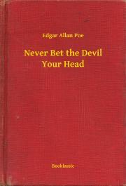 Poe Edgar Allan - Never Bet the Devil Your Head E-KÖNYV