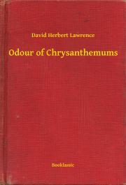 Lawrence David Herbert - Odour of Chrysanthemums E-KÖNYV