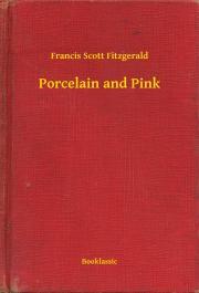 Fitzgerald Francis Scott - Porcelain and Pink E-KÖNYV