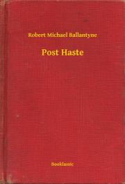 Ballantyne Robert Michael - Post Haste E-KÖNYV
