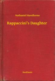 Hawthorne Nathaniel - Rappaccini's Daughter E-KÖNYV