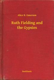 Emerson Alice B. - Ruth Fielding and the Gypsies E-KÖNYV