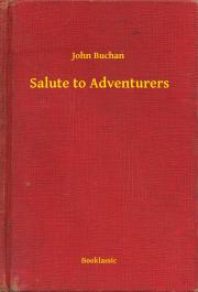 Buchan John - Salute to Adventurers E-KÖNYV