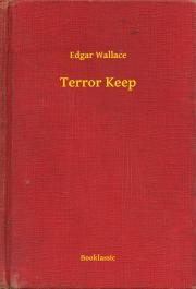 Wallace Edgar - Terror Keep E-KÖNYV