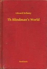 Bellamy Edward - The Blindman's World E-KÖNYV
