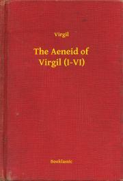 The Aeneid of Virgil (I-VI) E-KÖNYV