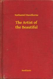 Hawthorne Nathaniel - The Artist of the Beautiful E-KÖNYV
