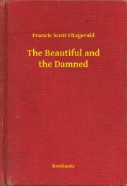 Fitzgerald Francis Scott - The Beautiful and the Damned E-KÖNYV