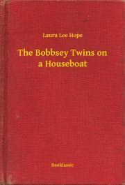 Hope Laura Lee - The Bobbsey Twins on a Houseboat E-KÖNYV