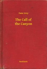 Grey Zane - The Call of the Canyon E-KÖNYV