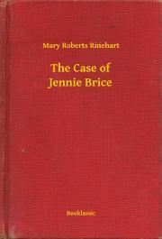 Rinehart Mary Roberts - The Case of Jennie Brice E-KÖNYV