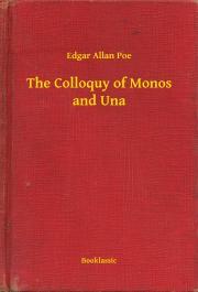 Poe Edgar Allan - The Colloquy of Monos and Una E-KÖNYV