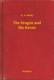 Henty G. A. - The Dragon and the Raven E-KÖNYV