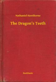 Hawthorne Nathaniel - The Dragon's Teeth E-KÖNYV