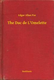 Poe Edgar Allan - The Duc de L'Omelette E-KÖNYV