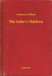 Trollope Anthony - The Duke's Children E-KÖNYV
