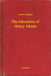 Adams Henry - The Education of Henry Adams E-KÖNYV