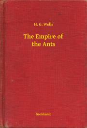 Wells H. G. - The Empire of the Ants E-KÖNYV