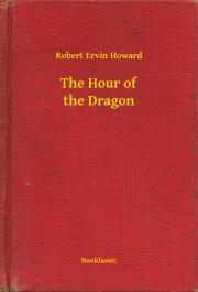 Howard Robert Ervin - The Hour of the Dragon E-KÖNYV