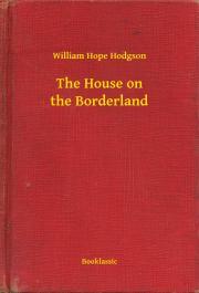 Hodgson William Hope - The House on the Borderland E-KÖNYV
