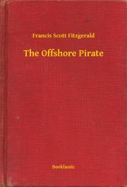 Fitzgerald Francis Scott - The Offshore Pirate E-KÖNYV