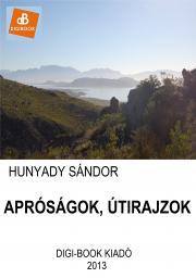 Hunyady Sándor - Apróságok, útirajzok E-KÖNYV