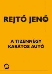 Rejtő Jenő - A tizennégy karátos autó E-KÖNYV