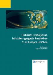 Hírközlés-szabályozás, hírközlés-igazgatás hazánkban és az Európai Unióban E-KÖNYV