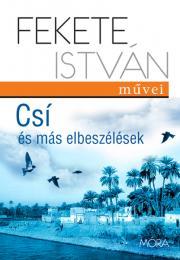 Fekete István - Csí és más elbeszélések E-KÖNYV