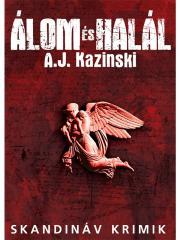 Kazinski A. J. - Álom és Halál E-KÖNYV
