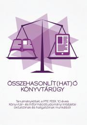 Mészárosné Szentirányi Zita - Összehasonlít(hat)ó könyvtárügy E-KÖNYV