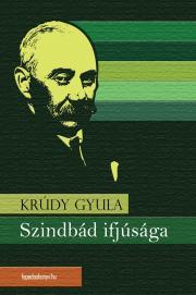 Krúdy Gyula - Szindbád ifjúsága E-KÖNYV