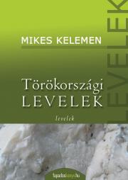 Mikes Kelemen - Törökországi levelek E-KÖNYV