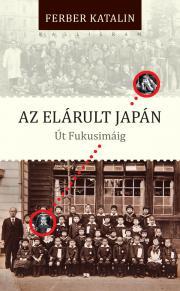 Ferber Katalin  - Az elárult Japán E-KÖNYV