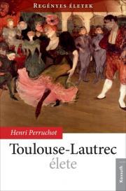 Toulouse-Lautrec élete E-KÖNYV