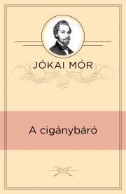 Jókai Mór - A cigánybáró E-KÖNYV