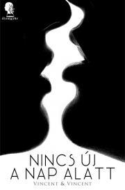 Vincent & Vincent - Nincs új a nap alatt E-KÖNYV